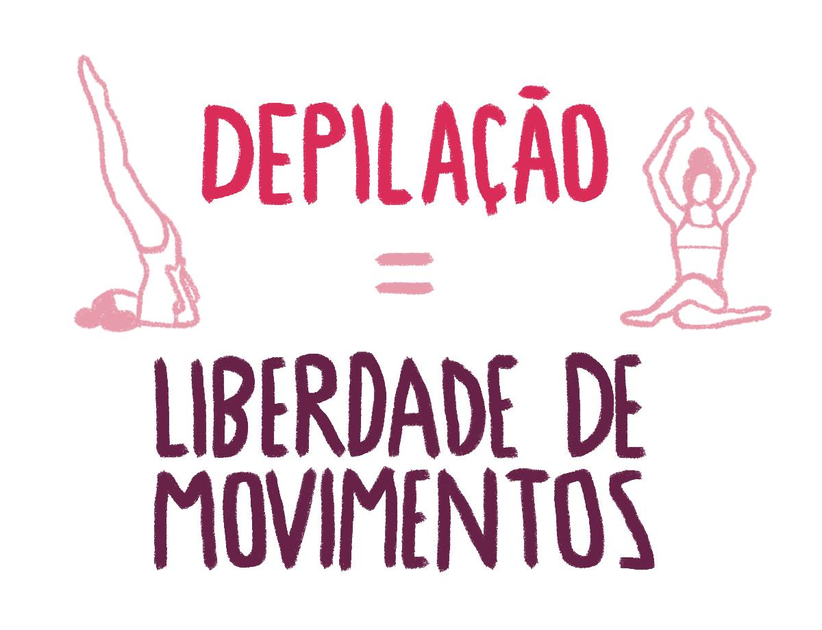 Depilação = liberdade de movimentos